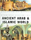 Everyday Life in the Ancient Arab And Islamic World