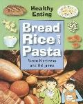 Bread, Rice and Pasta