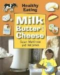 Milk, Butter and Cheese