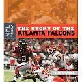 The Story of the Atlanta Falcons (The NFL Today)