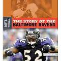 The Story of the Baltimore Ravens (The NFL Today)