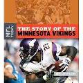 The Story of the Minnesota Vikings (The NFL Today)
