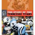The Story of the Tennessee Titans (The NFL Today)