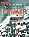 IBM i5/iSeries Primer Concepts And Techniques for Programmers, Administrators, And System Op...