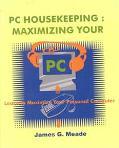 PC Housekeeping Maximizing Your PC