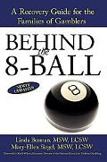 Behind the 8-Ball A Recovery Guide for the Families of Gamblers