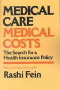 Medical Care, Medical Costs The Search for a Health Insurance Policy