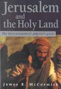 Jerusalem and the Holy Land The First Ecumenical Pilgrim's Guide