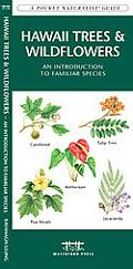 Hawaii Trees & Wildflowers: An Introduction to Familiar Species (Pocket Naturalist Guide)