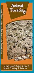 Animal Tracking: A Waterproof Pocket Guide to Animal Tracking & Behavior (Duraguide)