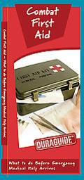 Combat First Aid: What to Do Before Emergency Medical Help Arrives (Duraguide)