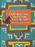 Guide to American Indian Folk Art of the Southwest