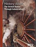 History alive! the united states through industrialim