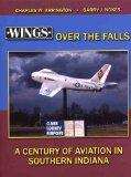 Wings Over the Falls: A Century of Aviation in Southern Indiana