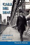 Call Me Mac : A Biography of Judge Mac Swinford