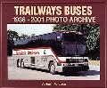 Trailways Buses 1936 Through 2001 Photo Archive