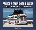 Fageol & Twin Coach Buses 1922 Through 1956 Photo Archive