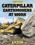 Caterpillar Earthmovers at Work A Photo Gallery
