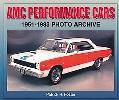 AMC Performance Cars 1951-1983 Photo Archive