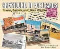 Greyhound in Postcards Buses, Depots and Post Houses From the Collection of John Dockendorf