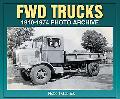 Fwd Trucks 1910-1974 Photo Archive