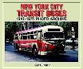 New York City Transit Buses 1945-1975 Photo Archive