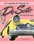 It's Delightful! It's Delovely! It's... DeSoto Automobiles