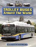 Trolley Buses Around the World A Photo Gallery
