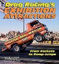 Drag Racing's Exhibition Attractions
