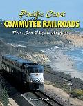 Pacific Coast Commuter Railroads: From San Diego to Anchorage