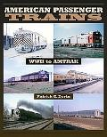 American Passenger Trains: WWII to Amtrak