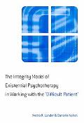 Integrity Model of Existential Psychotherapy in Working with the 'Difficult Patient'