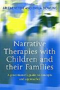 Narrative Therapies With Children And Their Families A Practitioner's Guide To Concepts And ...