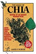 Magic of Chia Revival of an Ancient Wonder Food