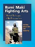 Rumi Maki Fighting Arts The Complete History And Martial Techniques of the Peruvian Inca