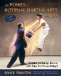 Power of Internal Martial Arts and Chi Combat and Energy Secrets of Ba Gua, Tai Chi and Hsing-i