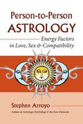 Person-to-person Astrology Energy Factors in Love, Sex and Compatability