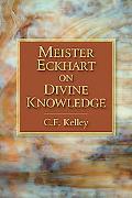 Meister Eckhart on Divine Knowledge