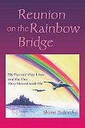 Reunion on the Rainbow Bridge: My Parents' Past Lives and the One They Shared with Me