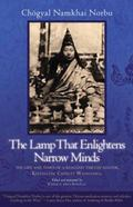 Lamp That Enlightens Narrow Minds : The Life and Times of a Realized Tibetan Master, Khyents...