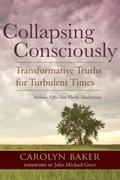 Collapsing Consciously : Transformative Truths for Turbulent Times