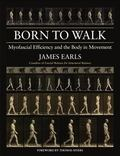 Born to Walk : Myofascial Efficiency and the Body in Movement