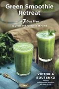 Green Smoothie Retreat : The Seven-Day Green Smoothie Challenge