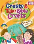Create and Take Bible Crafts: Exploring Nature