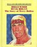 Hollywood Hulk Hogan The Story of Terry Bollea  A Real-Life Reader Biography