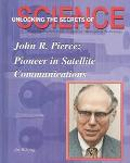 John R. Pierce Pioneer in Satellite Communication