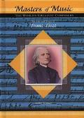 Life and Times of Franz Liszt