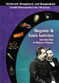 Auguste & Louis Lumiere and The Rise of Motion Pictures