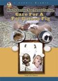 Care for a Pet Guinea Pig (A Robbie Reader) (Robbie Readers)