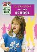 Volunteering in School : A Guide to Giving Back